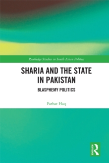 Sharia and the State in Pakistan : Blasphemy Politics, PDF eBook