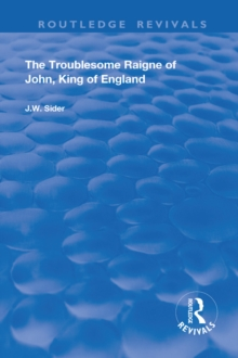 The Troublesome Raigne of John, King of England, PDF eBook