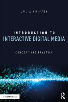 Introduction to Interactive Digital Media : Concept and Practice, PDF eBook