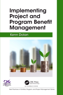 Implementing Project and Program Benefit Management: Kenn Dolan
