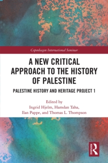 A New Critical Approach to the History of Palestine : Palestine History and Heritage Project 1, PDF eBook