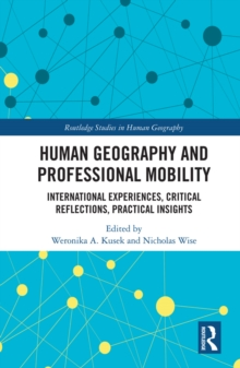 Human Geography and Professional Mobility : International Experiences, Critical Reflections, Practical Insights, EPUB eBook