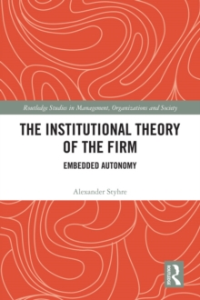 The Institutional Theory of the Firm : Embedded Autonomy, PDF eBook