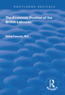 The Economic Position of the British Labourer, PDF eBook