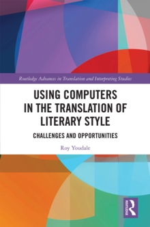 Using Computers in the Translation of Literary Style : Challenges and Opportunities, PDF eBook