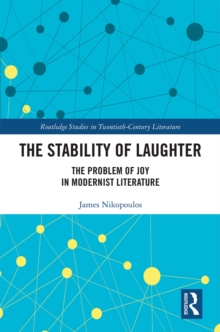 The Stability of Laughter : The Problem of Joy in Modernist Literature, PDF eBook