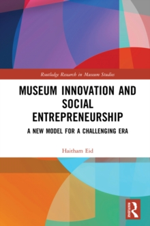 Museum Innovation and Social Entrepreneurship : A New Model