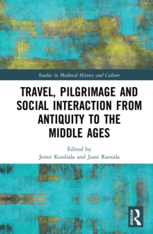 Travel, Pilgrimage and Social Interaction from Antiquity to the Middle Ages, EPUB eBook