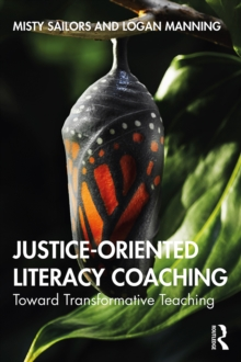 Justice-Oriented Literacy Coaching : Toward Transformative Teaching, EPUB eBook