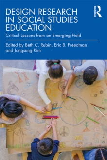Design Research in Social Studies Education : Critical Lessons from an Emerging Field, EPUB eBook