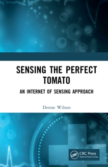 Sensing the Perfect Tomato : An Internet of Sensing Approach, EPUB eBook