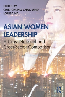Asian Women Leadership : A Cross-National and Cross-Sector Comparison, PDF eBook