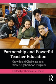 Partnership and Powerful Teacher Education : Growth and Challenge in an Urban Neighborhood Program, PDF eBook