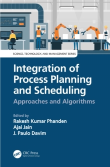 Integration of Process Planning and Scheduling : Approaches and Algorithms, EPUB eBook