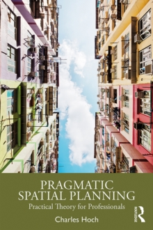 Pragmatic Spatial Planning : Practial Theory for Professionals, EPUB eBook