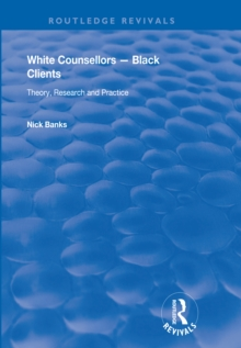 White Counsellors - Black Clients : Theory, Research and Practice, EPUB eBook