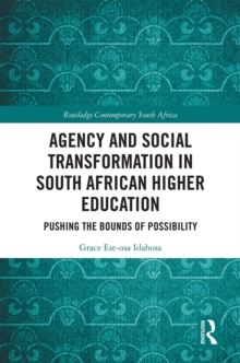 Agency and Social Transformation in South African Higher Education : Pushing the Bounds of Possibility, EPUB eBook