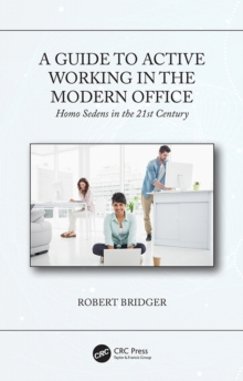 A Guide to Active Working in the Modern Office : Homo Sedens in the 21st Century, PDF eBook