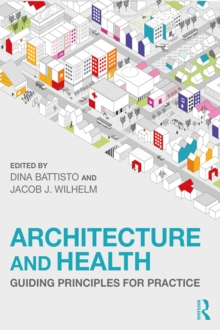 Architecture and Health : Guiding Principles for Practice, PDF eBook