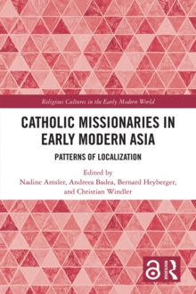 Catholic Missionaries in Early Modern Asia : Patterns of Localization, EPUB eBook