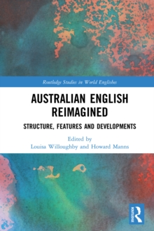 Australian English Reimagined : Structure, Features and Developments, PDF eBook