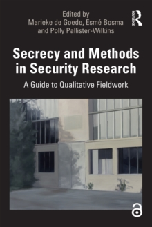 Secrecy and Methods in Security Research : A Guide to Qualitative Fieldwork, PDF eBook