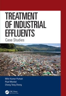 Treatment of Industrial Effluents : Case Studies, EPUB eBook