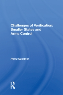 Challenges Of Verification : Smaller States And Arms Control, PDF eBook