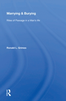 Marrying & Burying : Rites Of Passage In A Man's Life, PDF eBook
