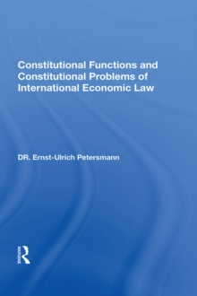 Constitutional Functions And Constitutional Problems Of International Economic Law, EPUB eBook