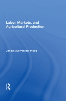 Labor, Markets, And Agricultural Production, EPUB eBook