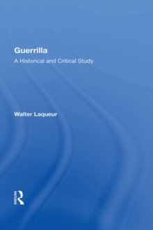 Guerrilla : A Historical And Critical Study, EPUB eBook