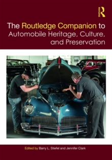 The Routledge Companion to Automobile Heritage, Culture, and Preservation, PDF eBook