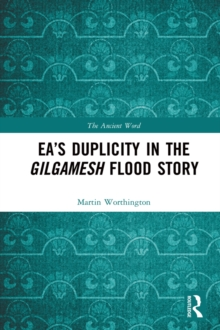 Ea's Duplicity in the Gilgamesh Flood Story, EPUB eBook