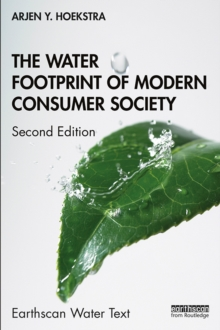 The Water Footprint of Modern Consumer Society, PDF eBook