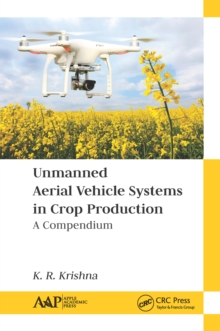 Unmanned Aerial Vehicle Systems in Crop Production : A Compendium, EPUB eBook