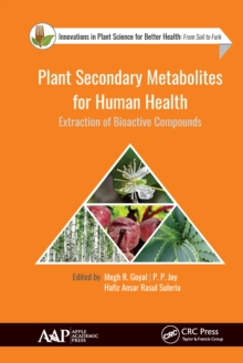 Plant Secondary Metabolites for Human Health : Extraction of Bioactive Compounds, EPUB eBook