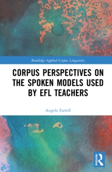 Corpus Perspectives on the Spoken Models used by EFL Teachers, PDF eBook