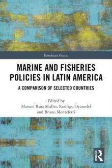 Marine and Fisheries Policies in Latin America : A Comparison of Selected Countries, EPUB eBook