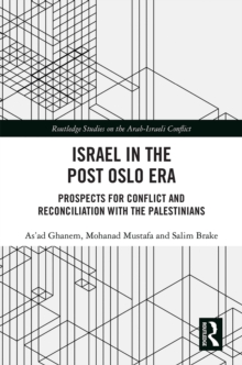 Israel in the Post Oslo Era : Prospects for Conflict and Reconciliation with the Palestinians, EPUB eBook