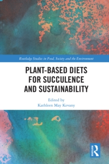 Plant-Based Diets for Succulence and Sustainability, PDF eBook