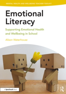 Emotional Literacy : Supporting Emotional Health and Wellbeing in School, EPUB eBook