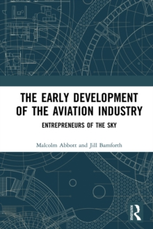 The Early Development of the Aviation Industry : Entrepreneurs of the Sky, EPUB eBook