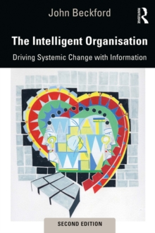 The Intelligent Organisation : Realising the value of information, PDF eBook