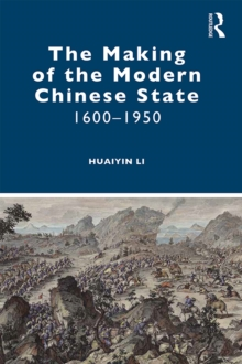 The Making of the Modern Chinese State : 1600-1950, PDF eBook