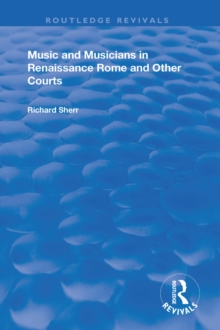 Music and Musicians in Renaissance Rome and Other Courts, EPUB eBook