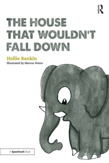 The House That Wouldn't Fall Down : A Short Tale of Trust for Traumatised Children, PDF eBook