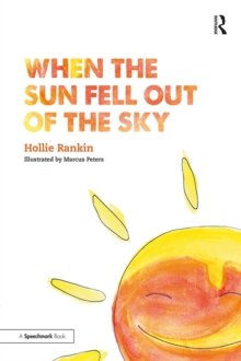 When the Sun Fell Out of the Sky : A Short Tale of Bereavement and Loss, PDF eBook