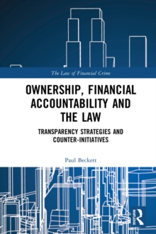 Ownership, Financial Accountability and the Law : Transparency Strategies and Counter-Initiatives, PDF eBook