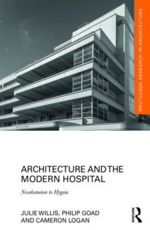 Architecture and the Modern Hospital : Nosokomeion to Hygeia, EPUB eBook